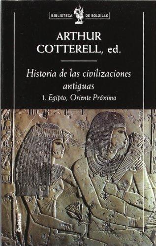 Historia de las civilizaciones antiguas, 1.: Egipto, Oriente Próximo (Biblioteca de Bolsillo) por Arthur Cotterell