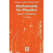 Mathematik für Physiker: Band 1: Grundkurs (Teubner Studienbücher Mathematik)