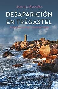 Desaparición en Trégastel par Jean-Luc Bannalec
