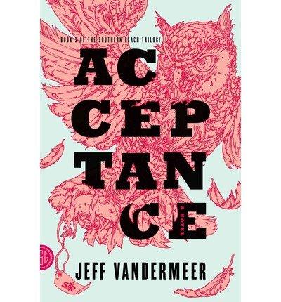 [ ACCEPTANCE (SOUTHERN REACH TRILOGY #3) ] VanderMeer, Jeff (AUTHOR ) Sep-02-2014 Paperback