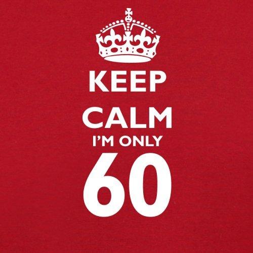 Keep calm I'm only 60 - Herren T-Shirt - 13 Farben Rot