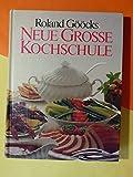 Roland Gööcks neue grosse Kochschule