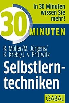 30 Minuten Selbstlerntechniken von [Müller, Rudolf, Martin Jürgens, Klaus Krebs, Joachim von Prittwitz]