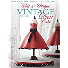 Chic & Unique Vintage Dress Cake: Learn how to make a vintage-inspired cake design