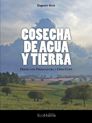 Cosecha de agua y tierra por Eugenio Gras