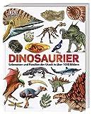 Dinosaurier: Lebewesen und Fossilien der Urzeit in über 1000 Bildern -