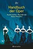 Handbuch der Oper (dtv Sachbuch)