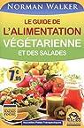 Le guide de l'alimentation végétarienne et des salades par Walker