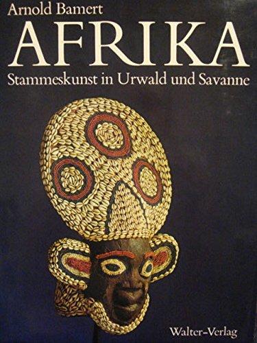 Afrika - Stammeskunst in Urwald und Savanne