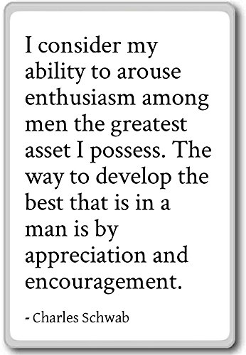i-consider-my-ability-to-arouse-enthusiasm-a-charles-schwab-fridge-magnet-white-aimant-de-rfrigrateu