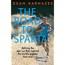 The Road to Sparta: Reliving the Epic Run that Inspired the World's Greatest Foot Race