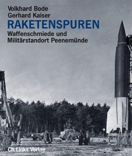 Raketenspuren. Peenem?nde 1936 - 2000 by Volkhard Bode;Gerhard Kaiser(2004-09-30)