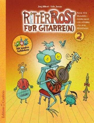 Ritter Rost für Gitarre(n) 2: Auch für Melodieinstrument und Gitarre und zum Mitsingen