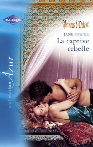 La captive rebelle (Harlequin Azur) (French Edition)