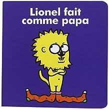 Lionel : Lionel fait comme papa