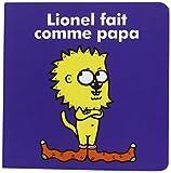Lionel - Lionel fait comme papa