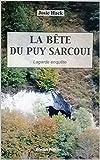 La bête du Puy Sarcoui: Lagarde enquêt...