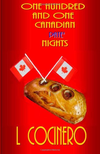 One Hundred and One Canadian Pate Nights: Eduardo R Casas: Volume 1