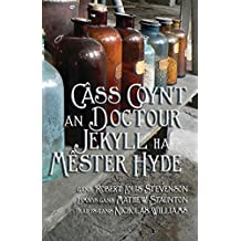 Câss Coynt Doctour Jekyll ha Mêster Hyde: Strange Case of Dr Jekyll and Mr Hyde in Cornish