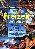 Nordtour Freizeitverführer, Bd.2, Noch mehr schöne Erlebnis-Touren - Reiseführer
