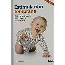 Estimulacion Temprana 2 Ed.: Guia de Actividades Para Ninos de Hasta 2 Anos (Nueve Lunas/ Nine Moons)