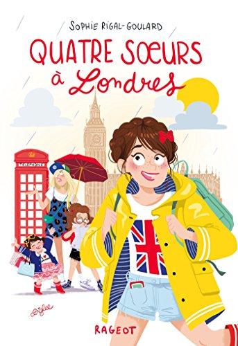 Quatre soeurs à Londres par Sophie Rigal-Goulard