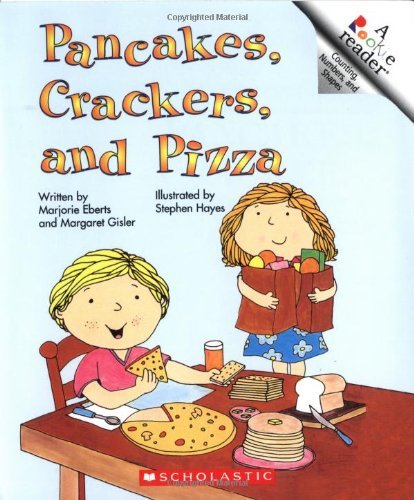 Pancakes, Crackers, and Pizza (Rookie Readers: Level B (Paperback)) by Marjorie Eberts (1984-09-01)