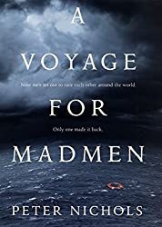 A Voyage For Madmen by Peter Nichols (2001-05-22)