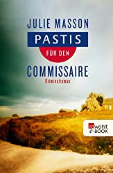 Pastis für den Commissaire (Lucien Lefevre ermittelt 1)