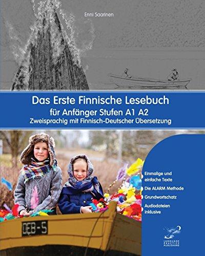 Das Erste Finnische Lesebuch für Anfänger: Stufen A1 A2 Zweisprachig mit Finnisch-deutscher Übersetzung (Gestufte Finnische Lesebücher, Band 1)