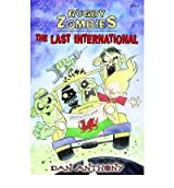 [ THE RUGBY ZOMBIES: THE LAST INTERNATIONAL ] By Anthony, Dan ( AUTHOR ) Sep-2012[ Paperback ]