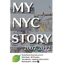 MY NYC STORY 2007-2012 (English Edition)