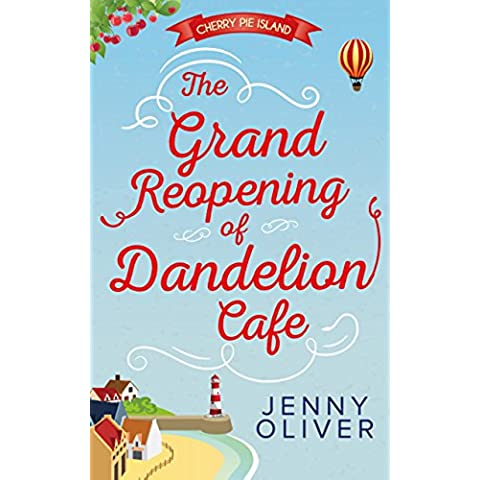 The Grand Reopening Of Dandelion Cafe (Cherry Pie Island, Book 1)