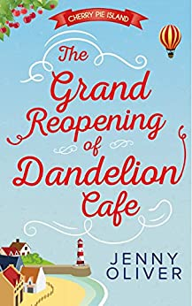 The Grand Reopening Of Dandelion Cafe (cherry Pie Island, Book 1) por Jenny Oliver epub