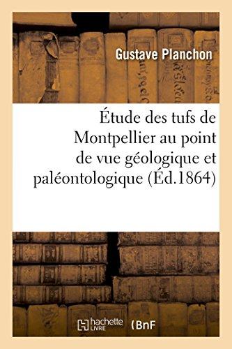 Étude des tufs de Montpellier au point de vue géologique et paléontologique