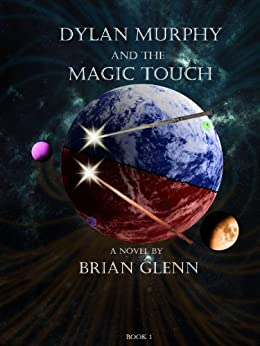 Dylan Murphy and the Magic Touch (English Edition) di [Glenn, Brian]
