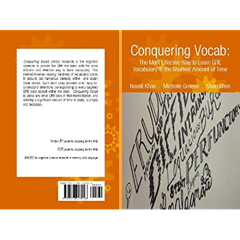 Conquering Vocab: The Most Effective Way to Learn GRE Vocabulary in the Shortest Amount of Time (English Edition)