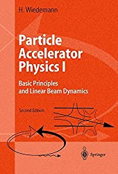 Particle Accelerator Physics I: Basic Principles and Linear Beam Dynamics: v. 1