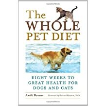 Whole Pet Diet: Eight Weeks to Great Health for Dogs and Cats