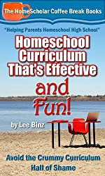 Homeschool Curriculum That's Effective and Fun:  Avoid the Crummy Curriculum Hall of Shame! (The HomeScholar's Coffee Break Book series 25) (English Edition)