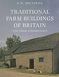 Traditional Farm Buildings and Their Conservation (Vernacular Buildings)