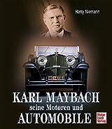 Karl Maybach: Seine Motoren und Automobile