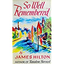 So Well Remembered by James Hilton (1945-06-06)