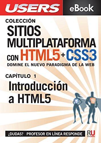 Sitios multiplataforma con HTML5 y CSS3: Introducción a HTML5: Domine el nuevo paradigma de la web. (Colección Sitios multiplataforma con HTML5 y CSS3 nº 1)