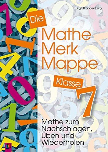 Die Mathe-Merk-Mappe 7. Mathe zum Nachschlagen, Üben und Wiederholen (Lernmaterial)