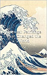 Hokusai: Paintings That Changed the World