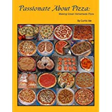 Passionate About Pizza: Making Great Homemade Pizza (English Edition)