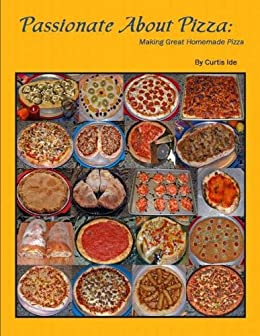 Passionate About Pizza: Making Great Homemade Pizza (English Edition) par [Curtis Evan, Ide]