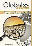 Globales Lernen: Klima und Klimawandel - Heidrun Kiegel