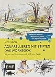 Aquarellieren mit Stiften - Das Workbook: Tricks zum Skizzieren mit Stift und Pinsel: Mit Faber-Castell-Wassertankpinsel und hochwertigem Aquarellpapier - Jens Hübner
